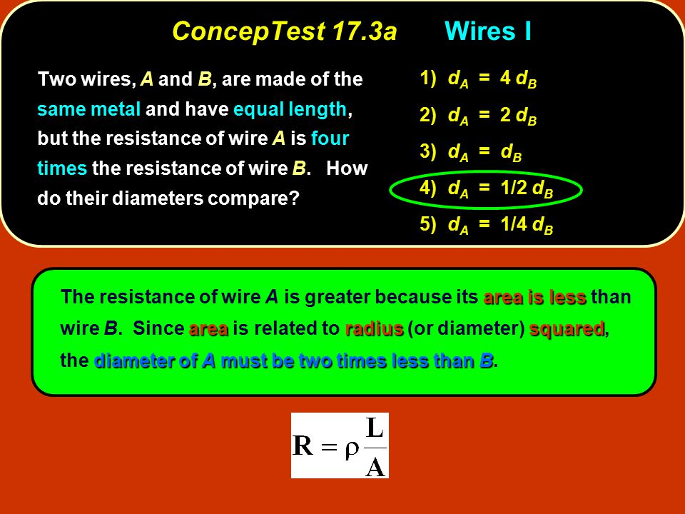 ConcepTest 17.3bWires II A wire of resistance R is stretched uniformly (keeping its volume constant) until it is twice its original length.