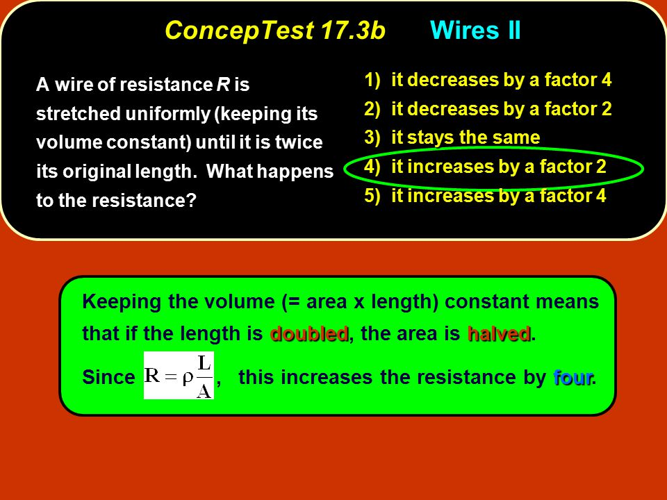 ConcepTest 17.4Dimmer When you rotate the knob of a light dimmer, what is being changed in the electric circuit.