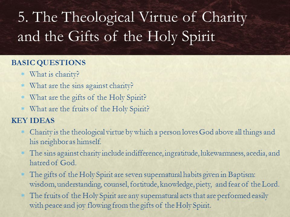 BASIC QUESTIONS  What is charity. What are the sins against charity.