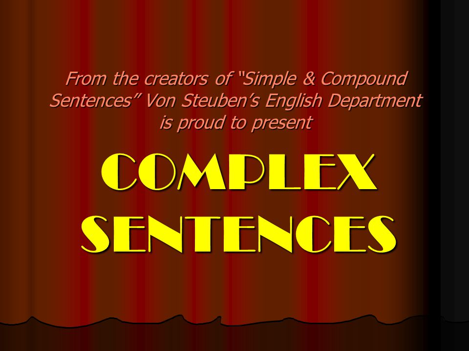 Simple Sentences Review A simple sentence is also known as an independent clause; this means it has a clear subject (or noun) and predicate (verb).