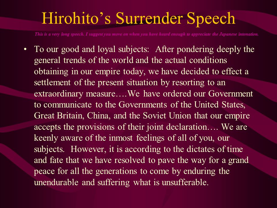 Emperor Hirohito Influenced by Japanese militarists, was committed to extension of Japan s borders by military force.