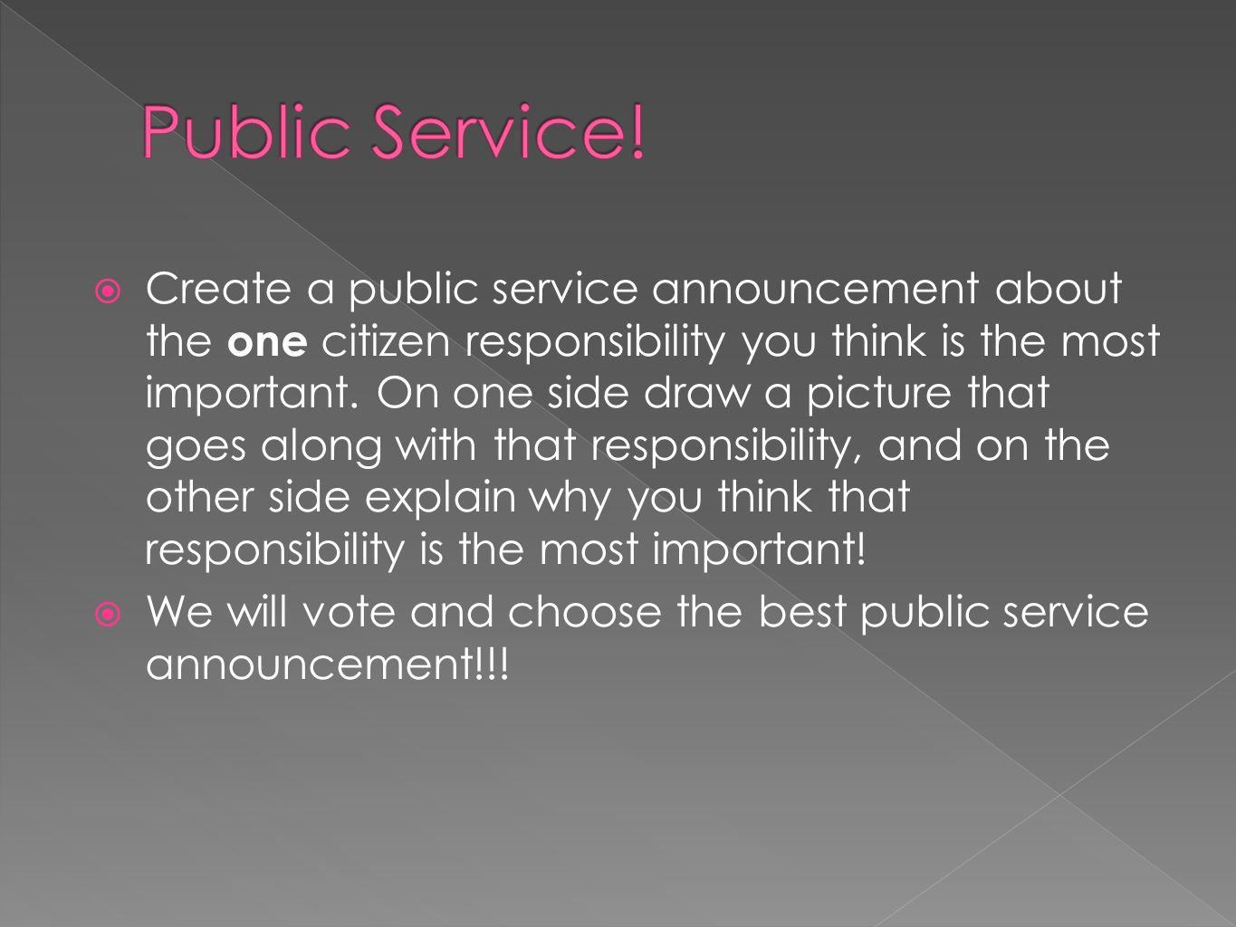  Create a public service announcement about the one citizen responsibility you think is the most important.
