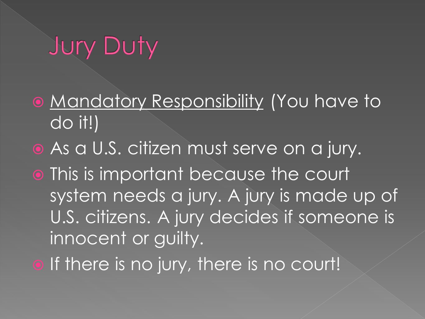  Mandatory Responsibility (You have to do it!)  As a U.S.