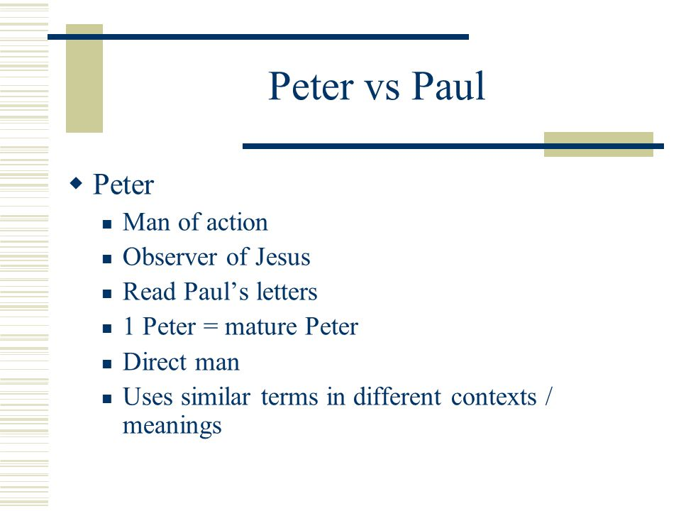 1 Peter & Efesians 5  Be careful to read each in own context  Same wording / images is not equal to same meaning  Same terms – different contexts, logic  Sound similar – be more cautious
