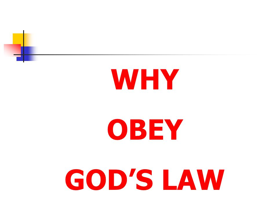 WHY OBEY GOD'S LAW