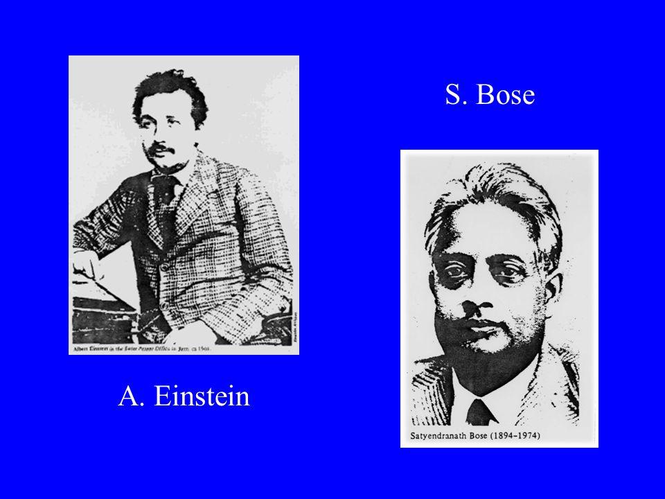 A. Einstein S. Bose