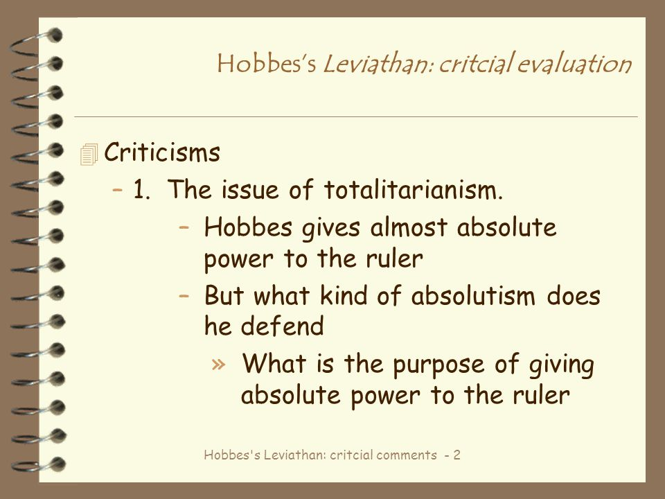Hobbes s Leviathan: critcial comments - 13 Hobbes's Leviathan: critcial evaluation »How can protest against laws be allowed without sliding into a Hobbesian style government.