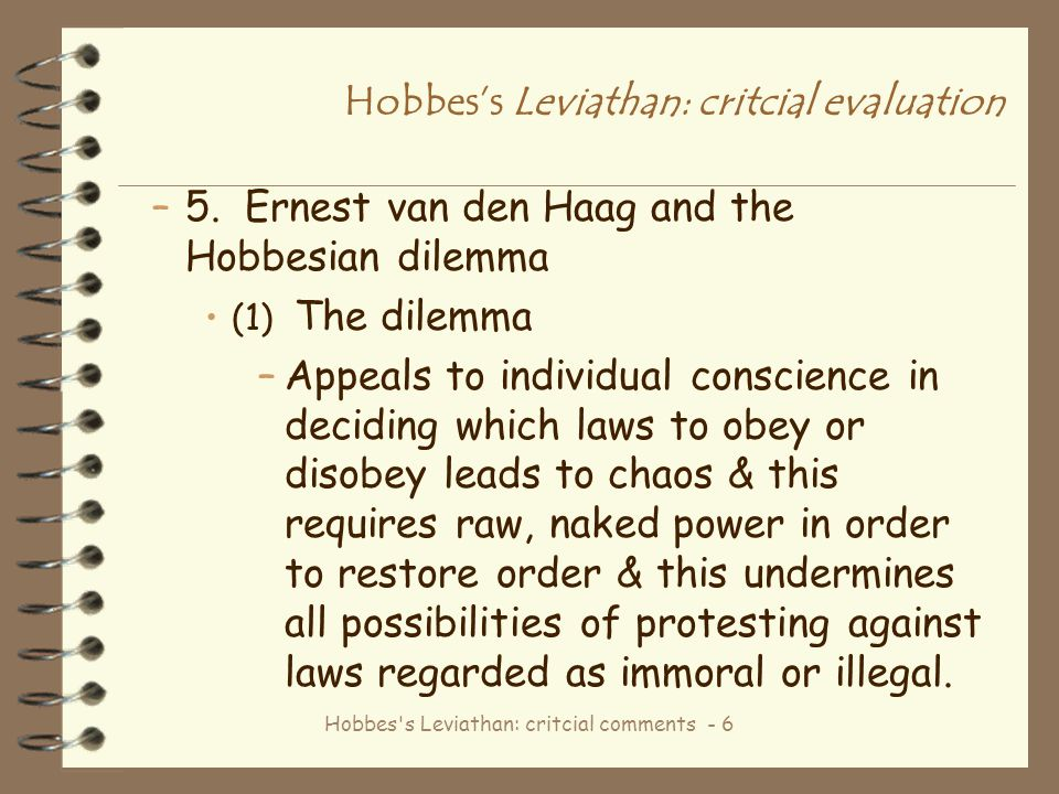 Hobbes's Leviathan: critcial comments - 6 Hobbes's Leviathan: critcial evaluation –5. Ernest van den Haag and the Hobbesian dilemma (1) The dilemma –A