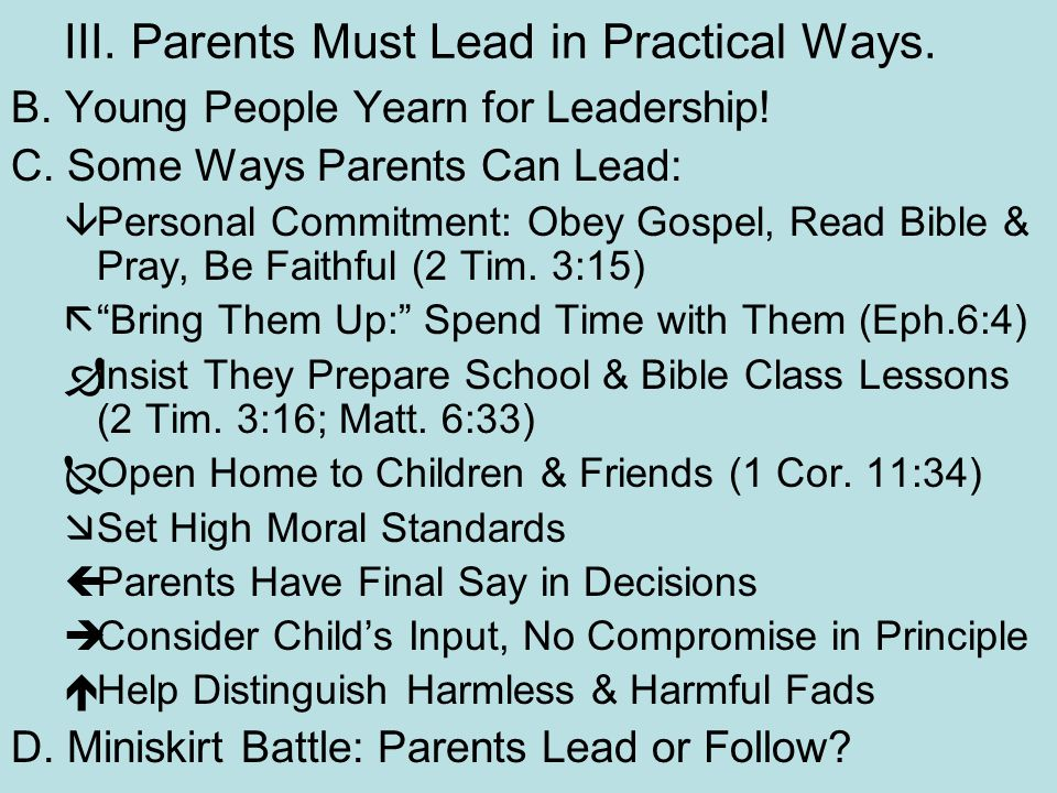 III. Parents Must Lead in Practical Ways. B. Young People Yearn for Leadership.