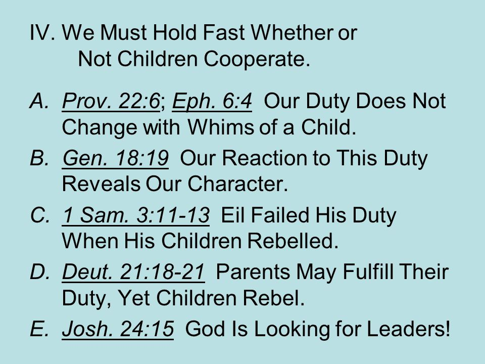 IV. We Must Hold Fast Whether or Not Children Cooperate.