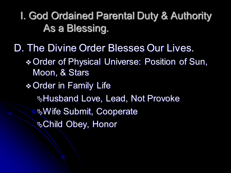 II.God Ordained the Duty of Discipline. A.Parents Must Assert God-Given Authority.