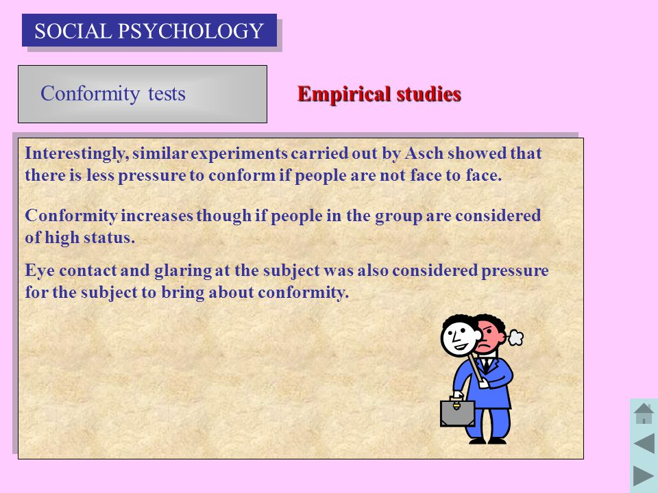 Conformity tests Empirical studies Conformity increases though if people in the group are considered of high status.
