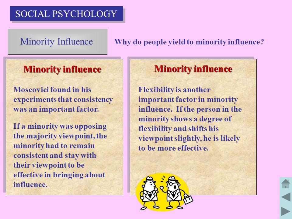 Minority Influence Minority influence Why do people yield to minority influence.