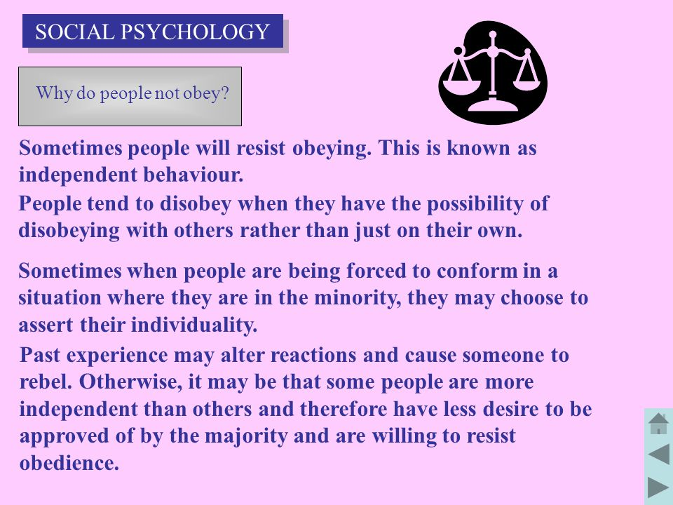 Why do people not obey.Sometimes people will resist obeying.