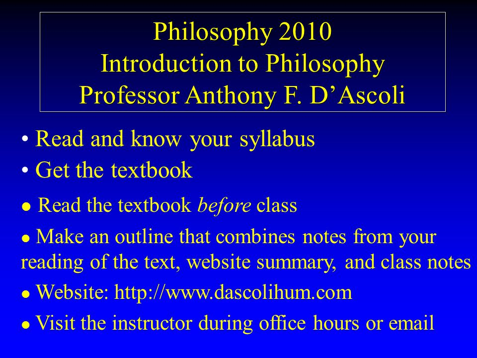 Philosophy 2010 Introduction to Philosophy Professor Anthony F.