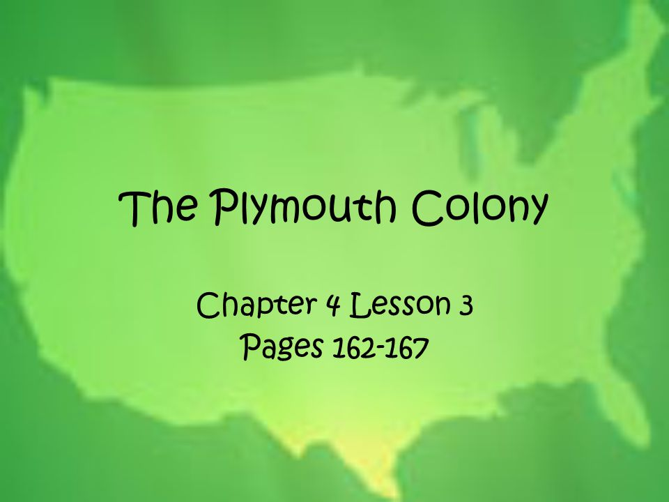 The Plymouth Colony Chapter 4 Lesson 3 Pages 162-167