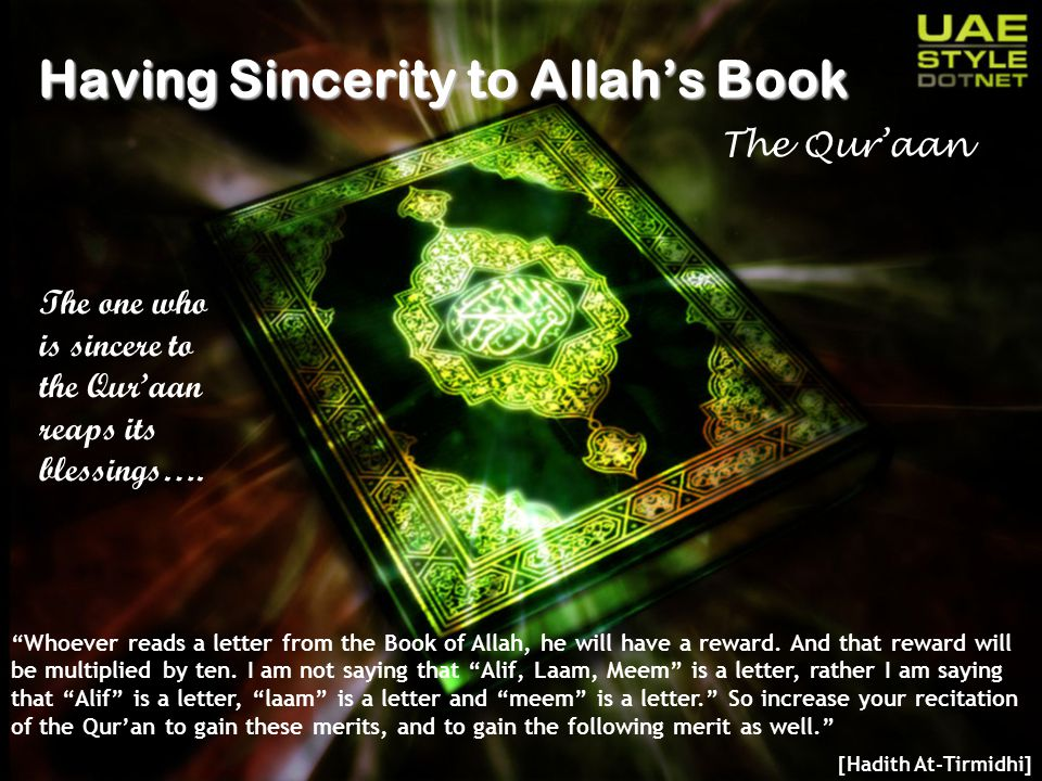 Having Sincerity to Allah's Book The Qur'aan The one who is sincere to the Qur'aan reaps its blessings….