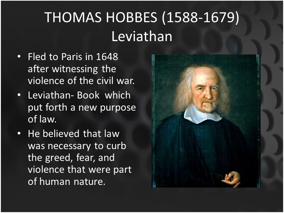 THOMAS HOBBES (1588-1679) Leviathan Fled to Paris in 1648 after witnessing the violence of the civil war. Leviathan- Book which put forth a new purpos
