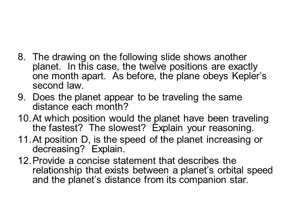 8.The drawing on the following slide shows another planet. In this case, the twelve positions are exactly one month apart. As before, the plane obeys
