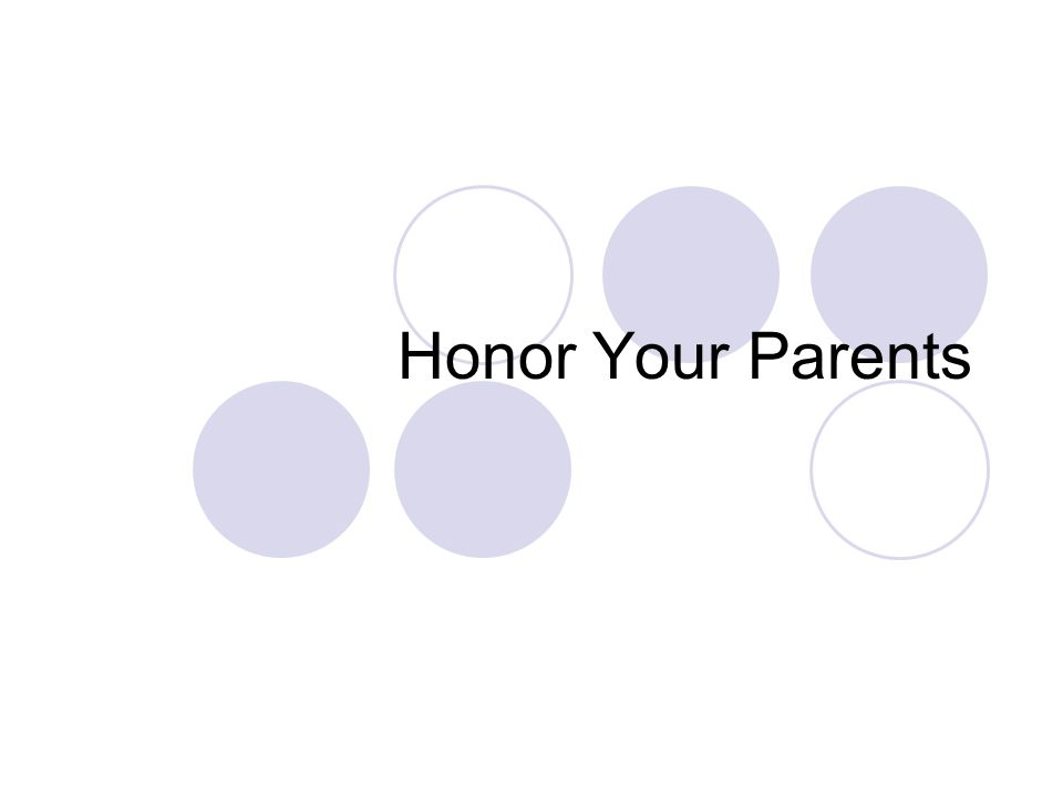 Honor Your Parents