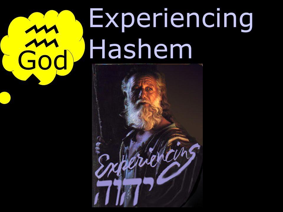 God hwhyhwhy Experiencing Hashem