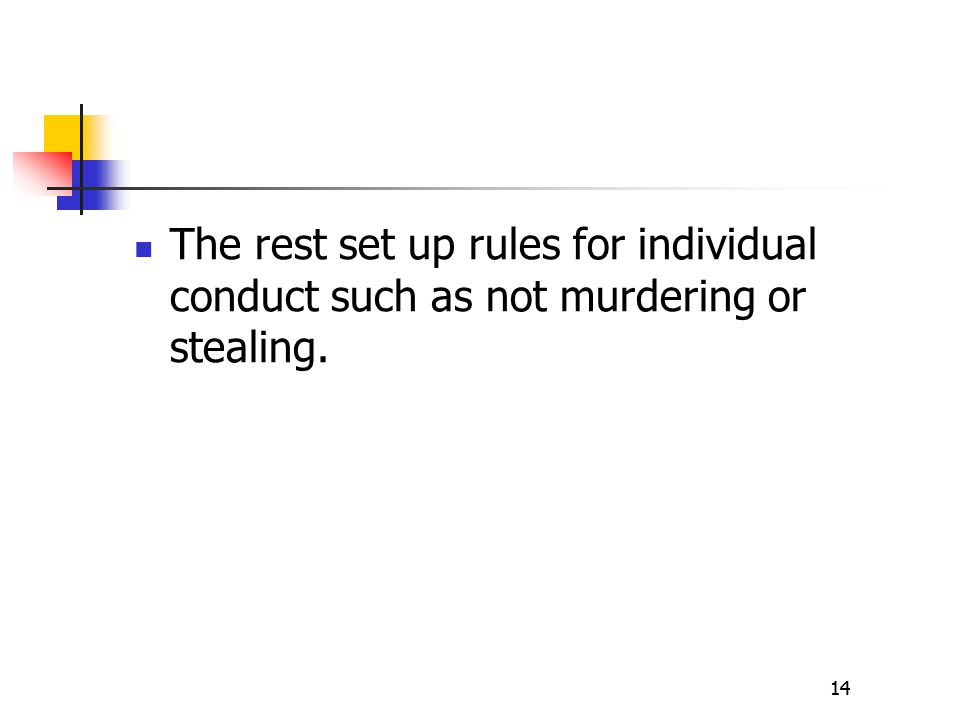 14 The rest set up rules for individual conduct such as not murdering or stealing. 14