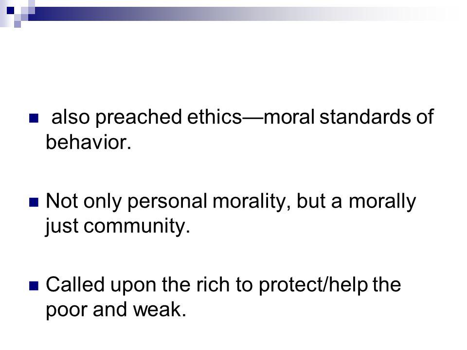 also preached ethics—moral standards of behavior.