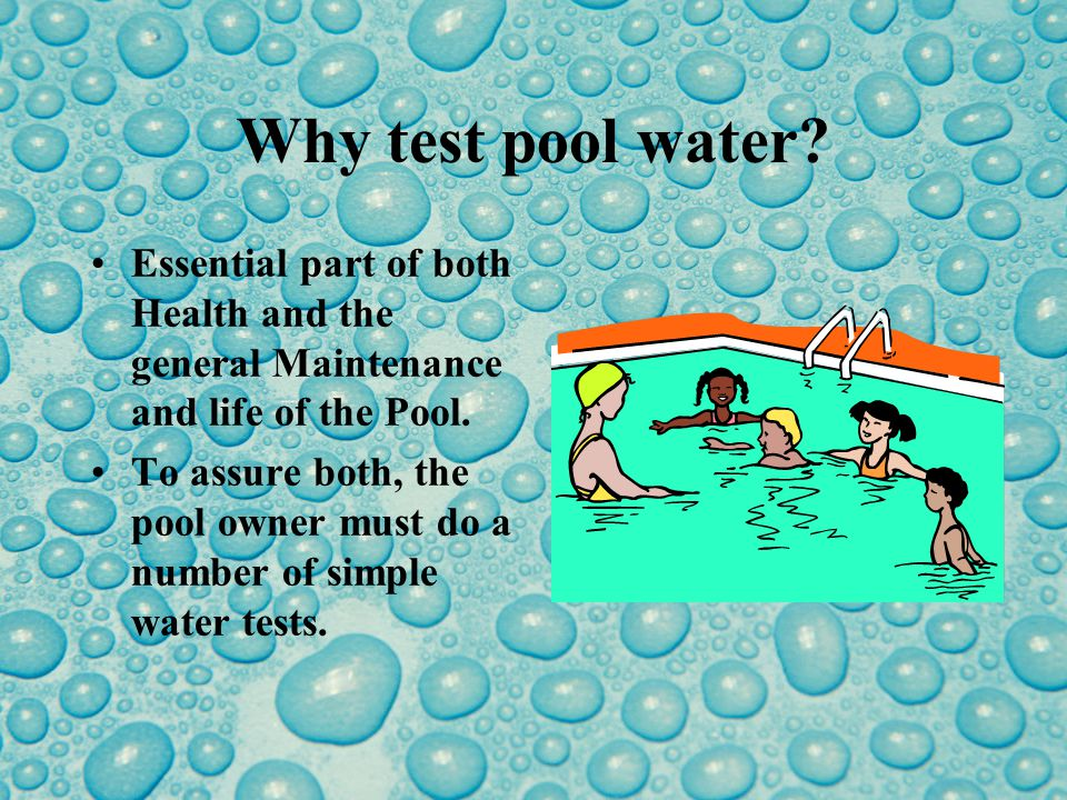 Why test pool water.