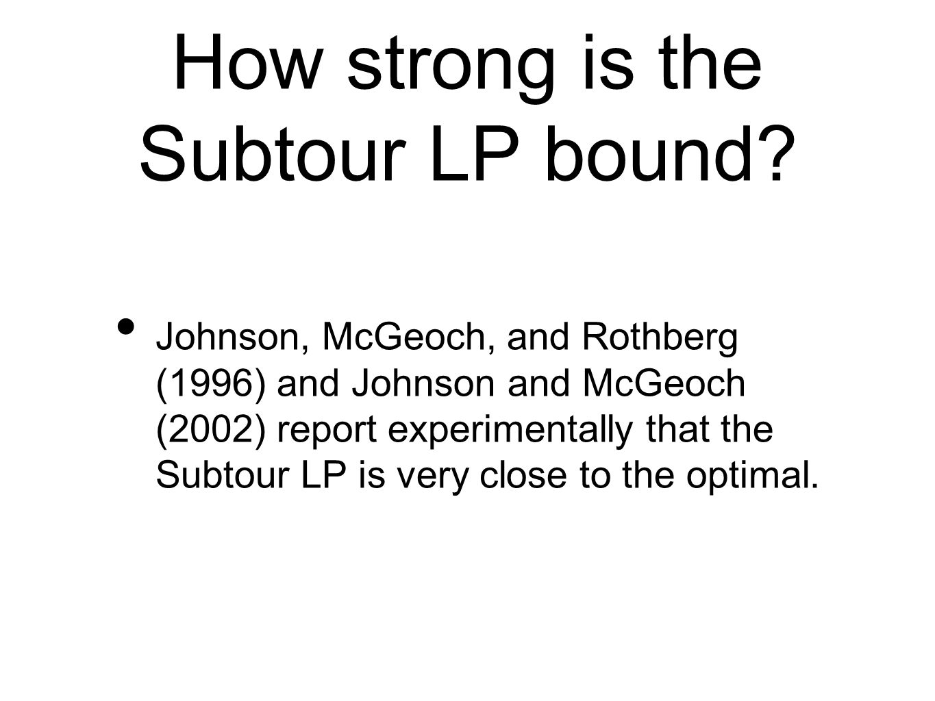 How strong is the Subtour LP bound.