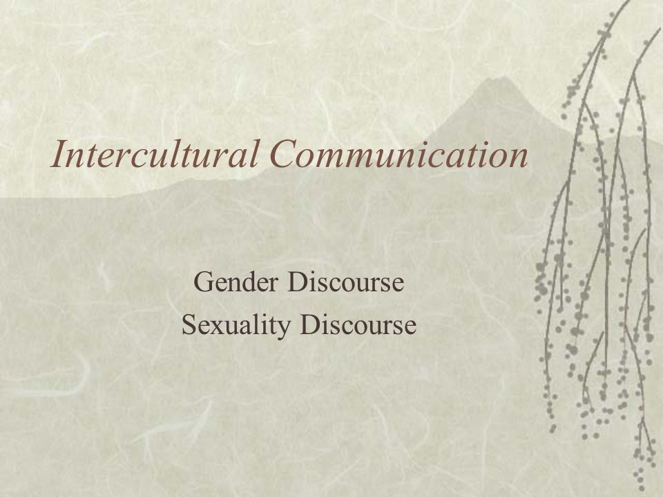 Intercultural Communication Gender Discourse Sexuality Discourse