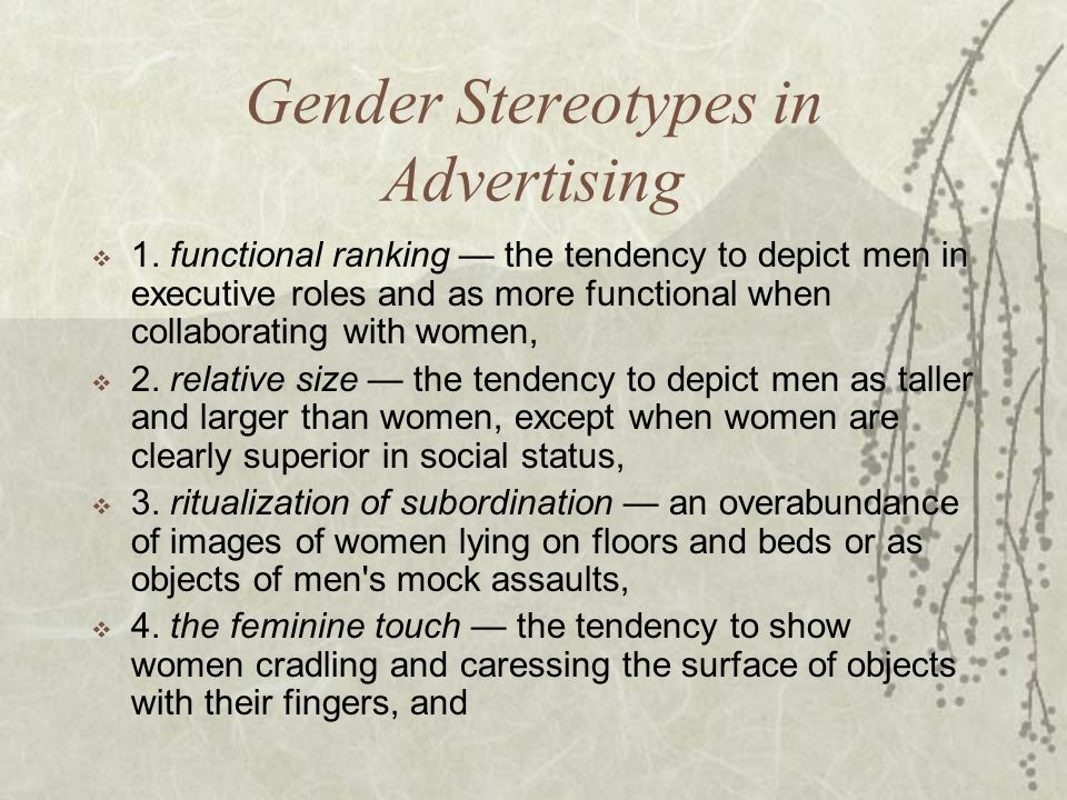 Gender Stereotypes in Advertising  1. functional ranking — the tendency to depict men in executive roles and as more functional when collaborating wi