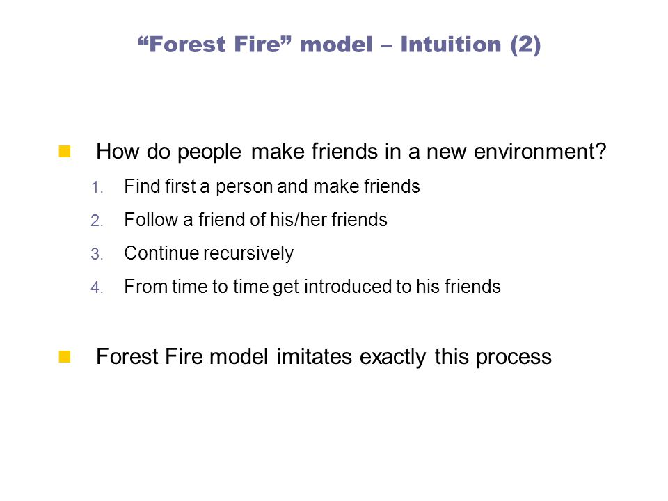Forest Fire model – Intuition (2) How do people make friends in a new environment.