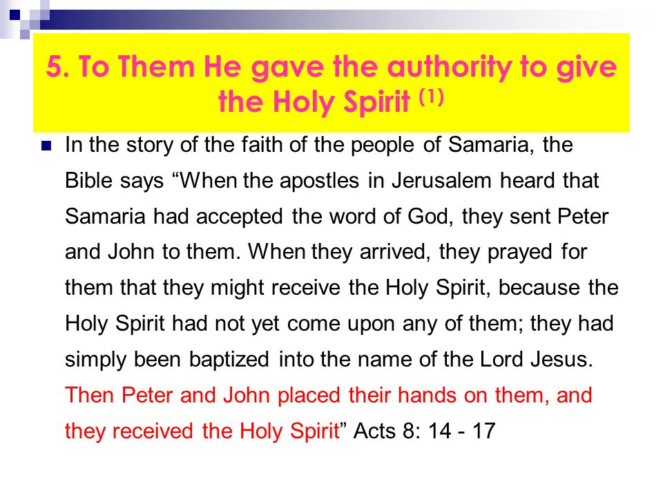 """5. To Them He gave the authority to give the Holy Spirit (1) In the story of the faith of the people of Samaria, the Bible says """"When the apostles in"""