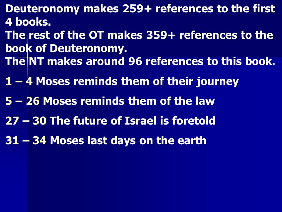 Deuteronomy makes 259+ references to the first 4 books.