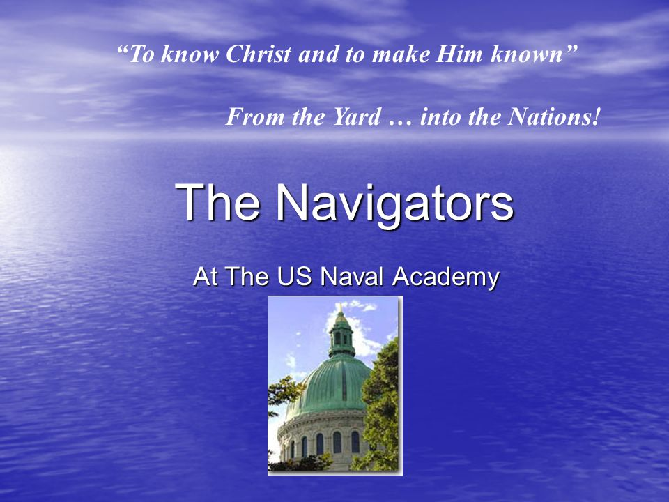 To know Christ and to make Him known From the Yard … into the Nations.