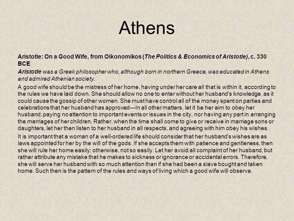 Athens Aristotle: On a Good Wife, from Oikonomikos (The Politics & Economics of Aristotle), c.