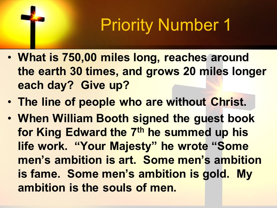 Priority Number 1 What is 750,00 miles long, reaches around the earth 30 times, and grows 20 miles longer each day? Give up? The line of people who ar