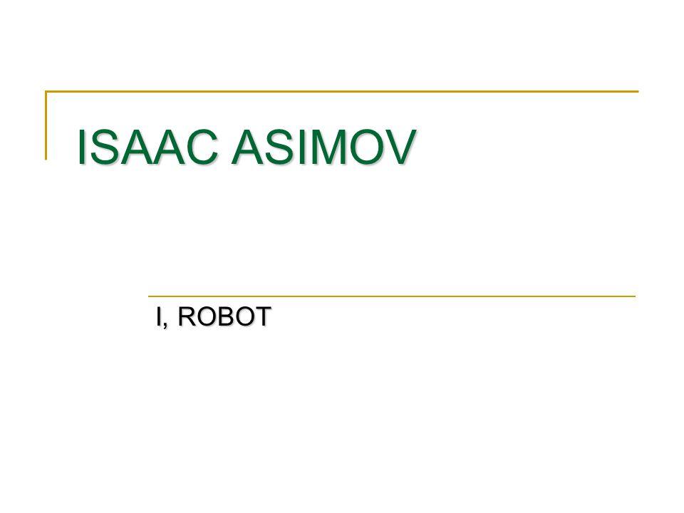 ISAAC ASIMOV I, ROBOT