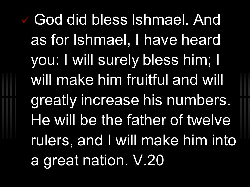 God did bless Ishmael.