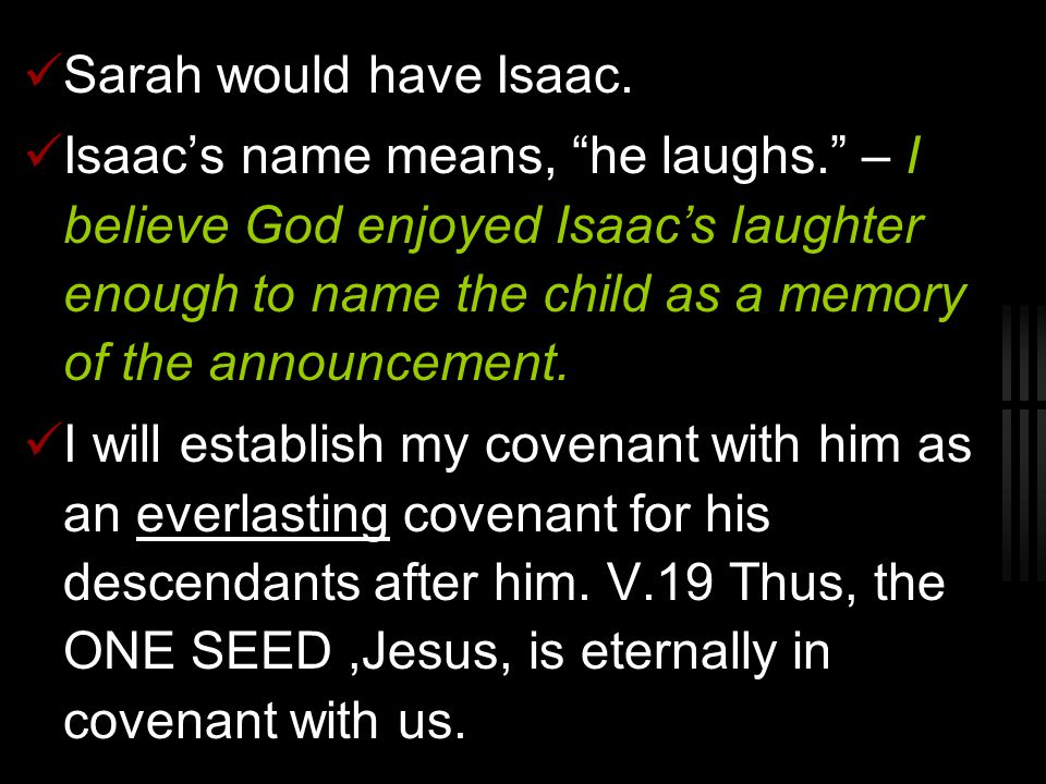 Sarah would have Isaac.
