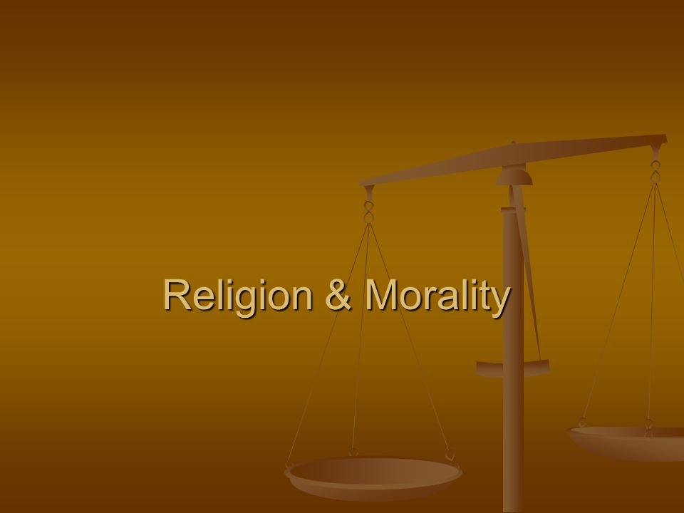 Religion & Morality Are Not Identical Religion: ways of thinking, feeling, & acting which refer to a notion of sacred reality Religion: ways of thinking, feeling, & acting which refer to a notion of sacred reality Morality: ways of thinking, feeling, & acting which refer to ideas of human welfare Morality: ways of thinking, feeling, & acting which refer to ideas of human welfare