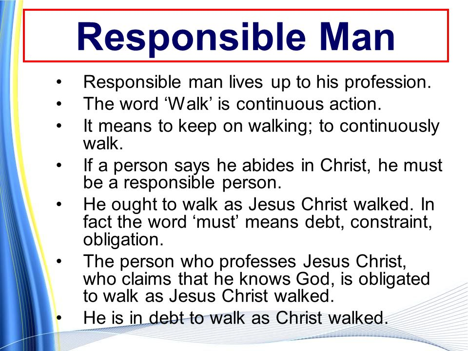 Responsible Man Responsible man lives up to his profession.