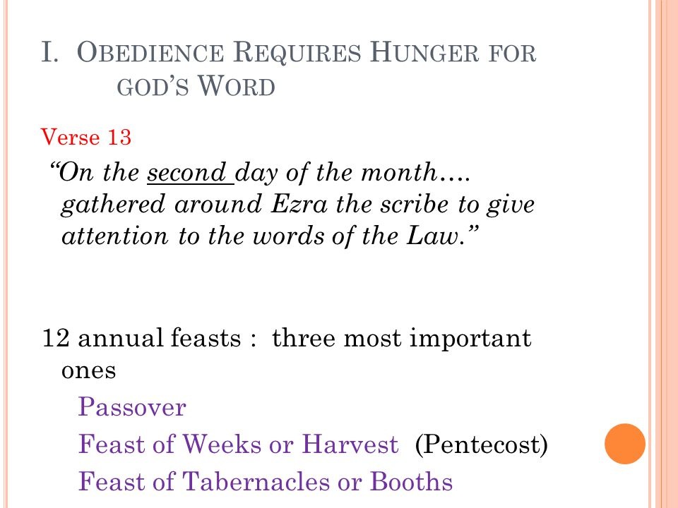 I. O BEDIENCE R EQUIRES H UNGER FOR GOD ' S W ORD Verse 13 On the second day of the month….