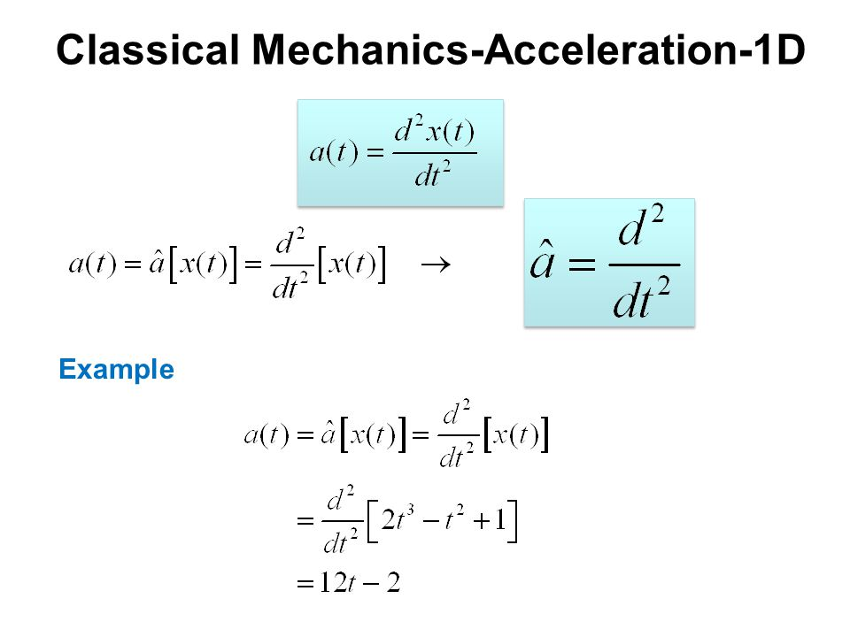 Classical Mechanics-Acceleration-1D Example