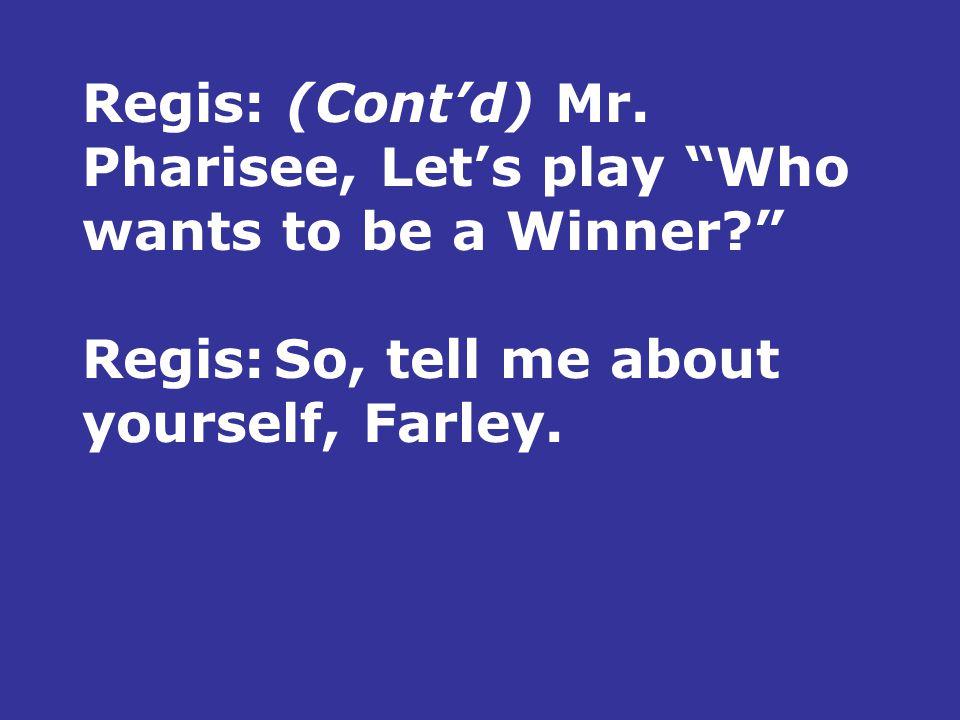 Regis: (Cont'd) Mr.