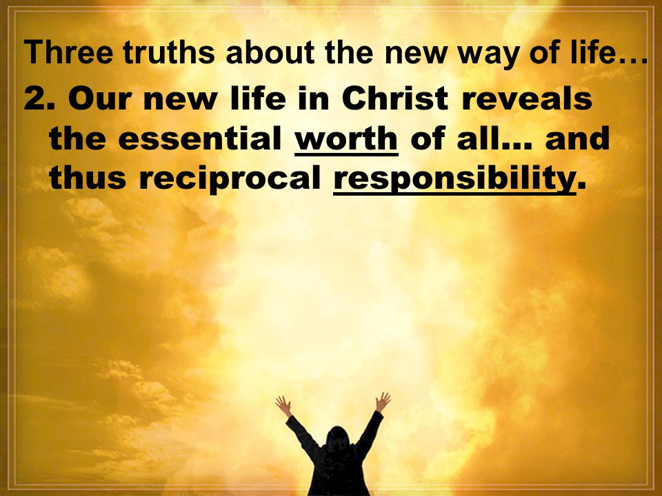 Three truths about the new way of life… 2.