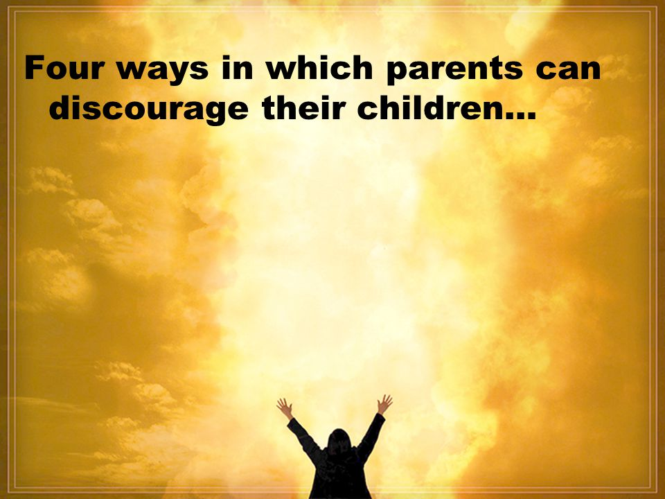 Four ways in which parents can discourage their children…