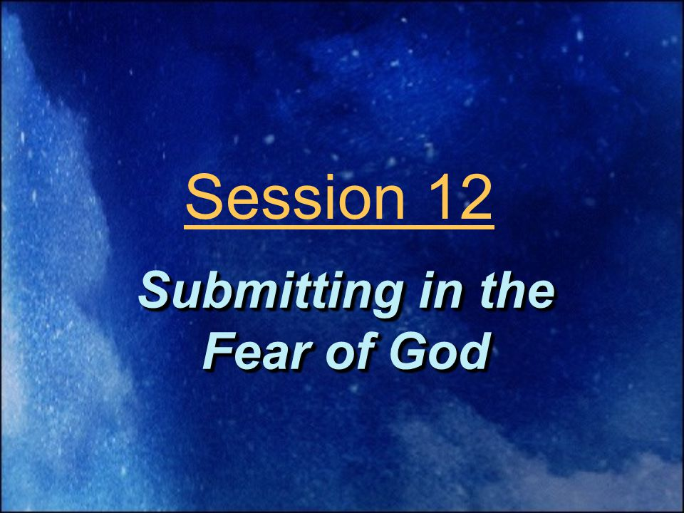 Submitting in the Fear of God Session 12