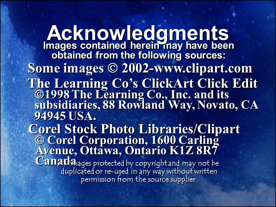 Images contained herein may have been obtained from the following sources: The Learning Co's ClickArt Click Edit  1998 The Learning Co., Inc.