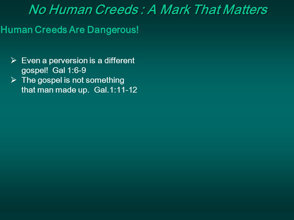 Marks That Matter Gal 1:11-12 But I make known to you, brethren, that the gospel which was preached by me is not according to man.